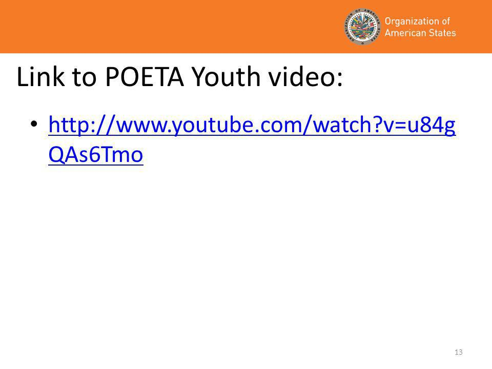 13 Link to POETA Youth video: http://www.youtube.com/watch?v=u84g QAs6Tmo http://www.youtube.com/watch?v=u84g QAs6Tmo