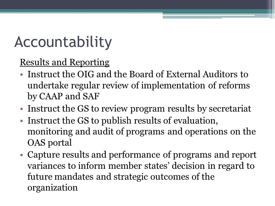 Accountability Results and Reporting Instruct the OIG and the Board of External Auditors to undertake regular review of implementation of reforms by C