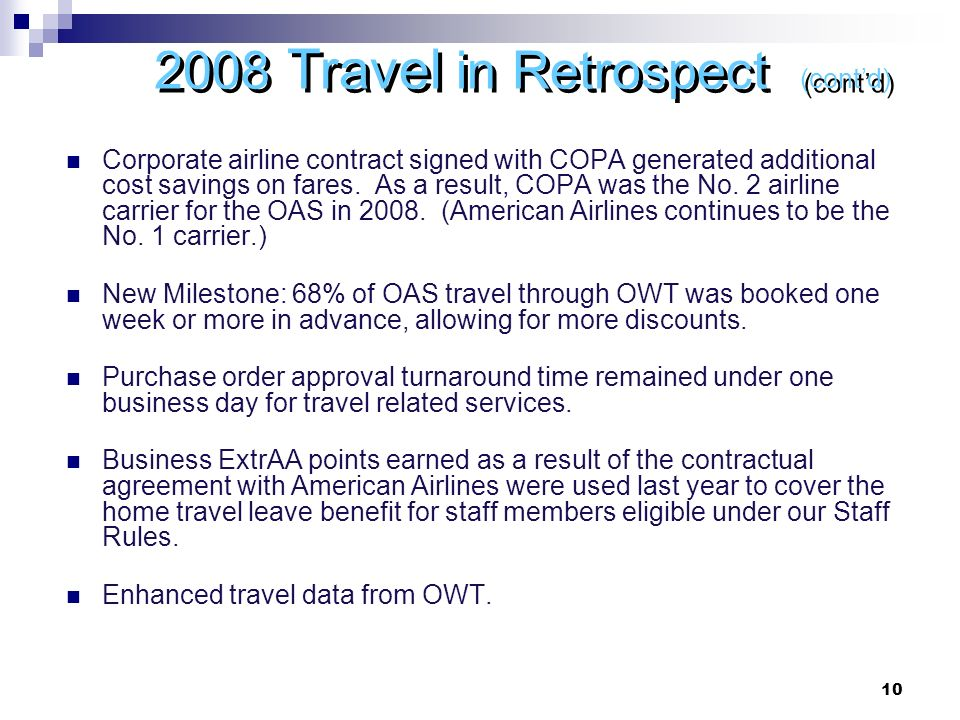 Travel in Retrospect (contd) Corporate airline contract signed with COPA generated additional cost savings on fares.
