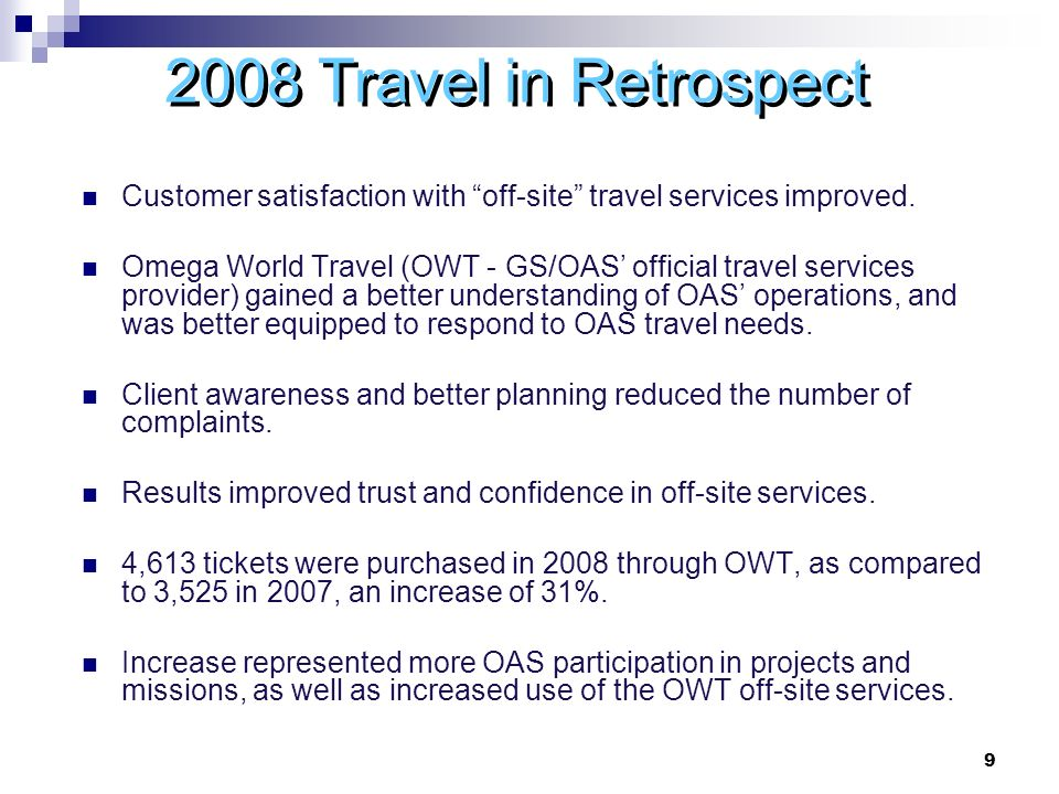 Travel in Retrospect Customer satisfaction with off-site travel services improved.