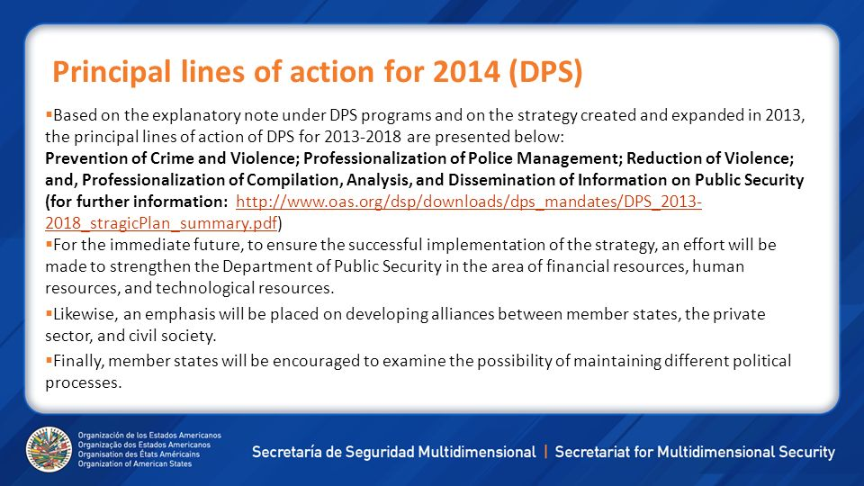 Principal lines of action for 2014 (DPS) Based on the explanatory note under DPS programs and on the strategy created and expanded in 2013, the princi