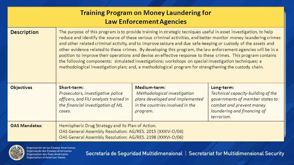 Training Program on Money Laundering for Law Enforcement Agencies Description The purpose of this program is to provide training in strategic tecnique