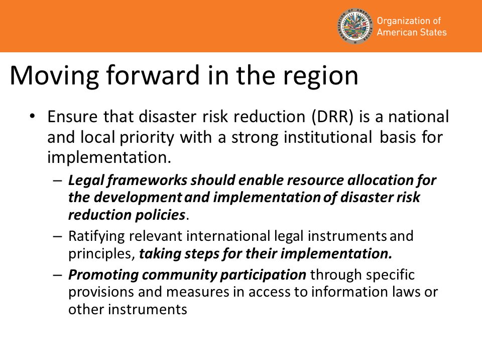 Moving forward in the region Identify, assess and monitor disaster risks closely and enhance early warning.