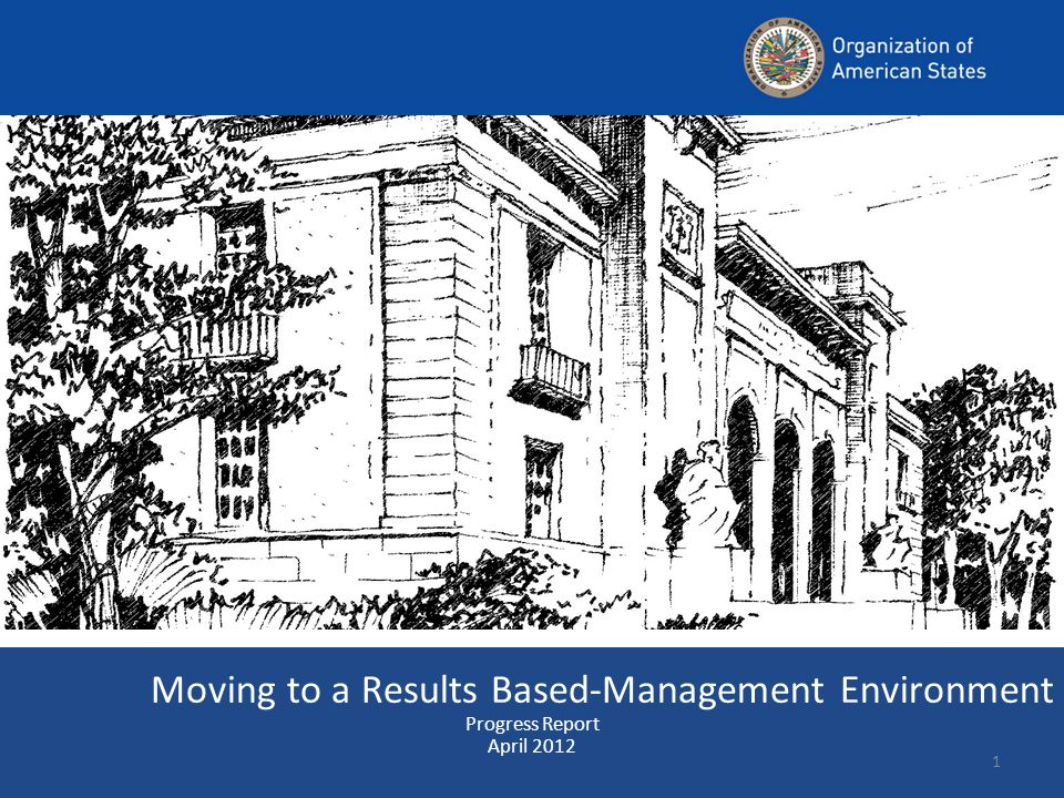 Moving to a Results Based-Management Environment Progress Report April 2012 1