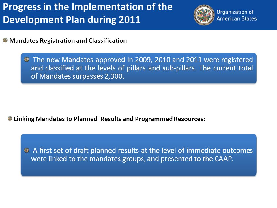 Mandates Registration and Classification Progress in the Implementation of the Development Plan during 2011 The new Mandates approved in 2009, 2010 an