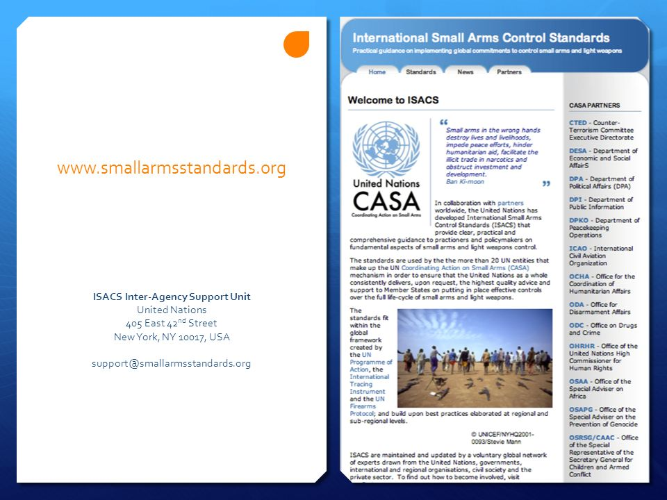 www.smallarmsstandards.org ISACS Inter-Agency Support Unit United Nations 405 East 42 nd Street New York, NY 10017, USA support@smallarmsstandards.org