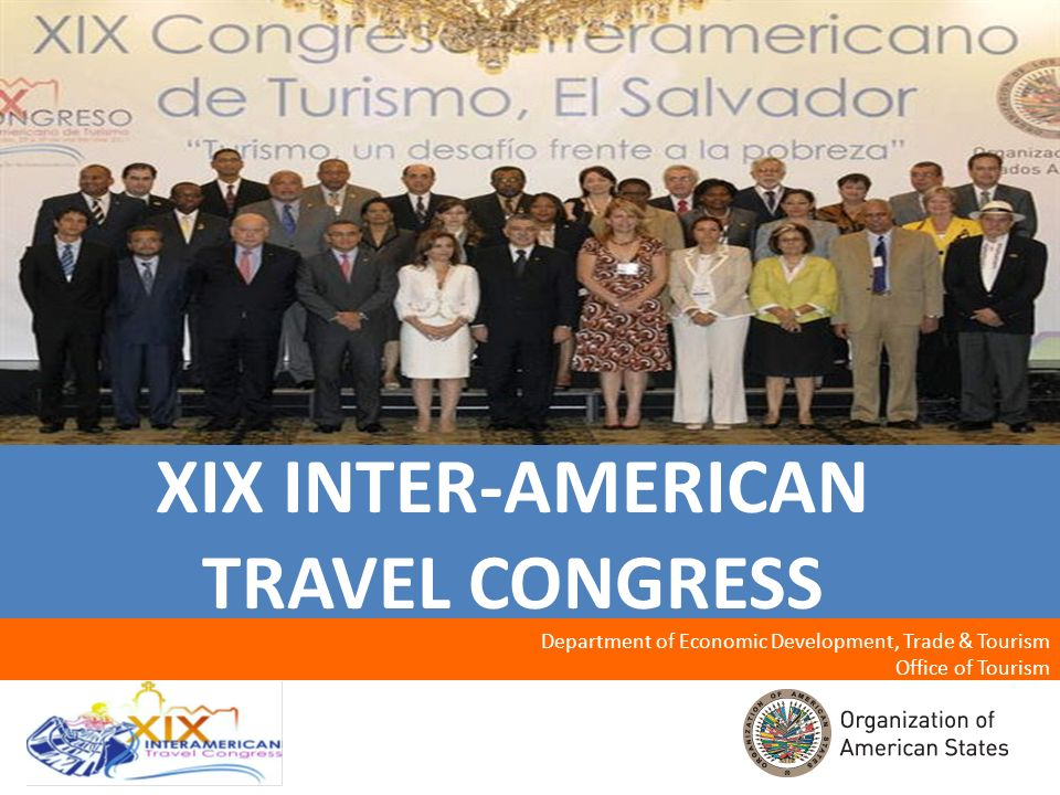 1 XIX INTER-AMERICAN TRAVEL CONGRESS Department of Economic Development, Trade & Tourism Office of Tourism