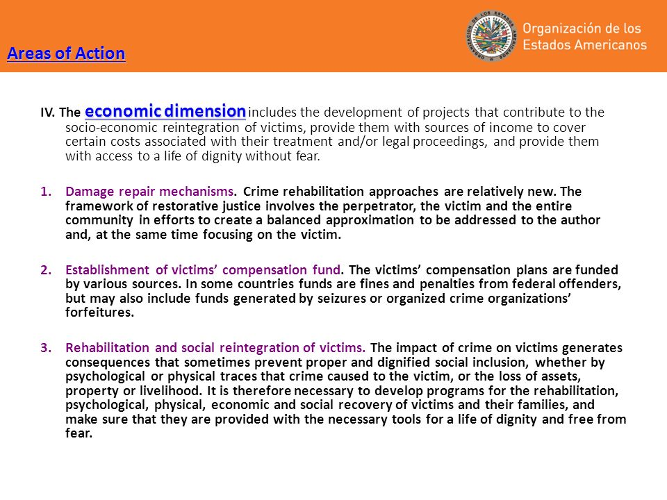 economic dimension IV. The economic dimension includes the development of projects that contribute to the socio-economic reintegration of victims, pro