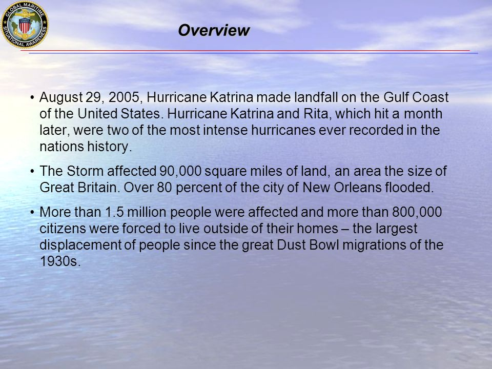 Overview August 29, 2005, Hurricane Katrina made landfall on the Gulf Coast of the United States.
