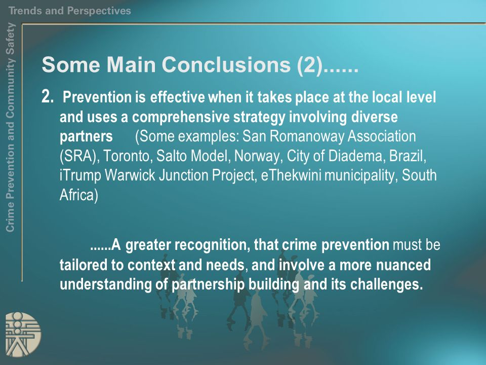 Some Main Conclusions (2)...... 2. Prevention is effective when it takes place at the local level and uses a comprehensive strategy involving diverse