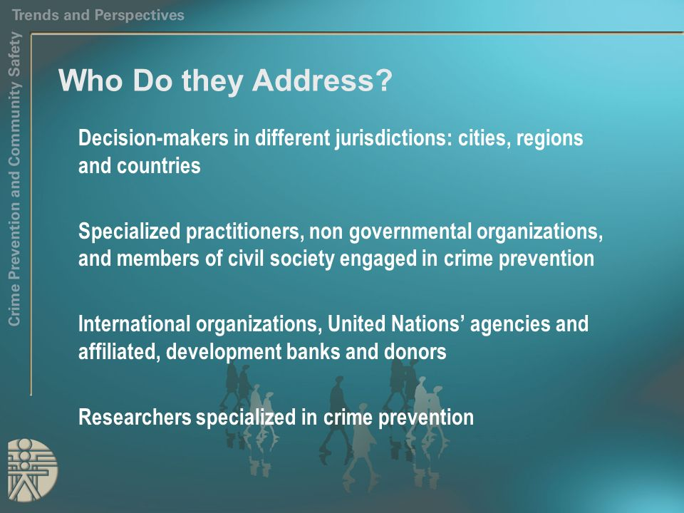 Who Do they Address? Decision-makers in different jurisdictions: cities, regions and countries Specialized practitioners, non governmental organizatio