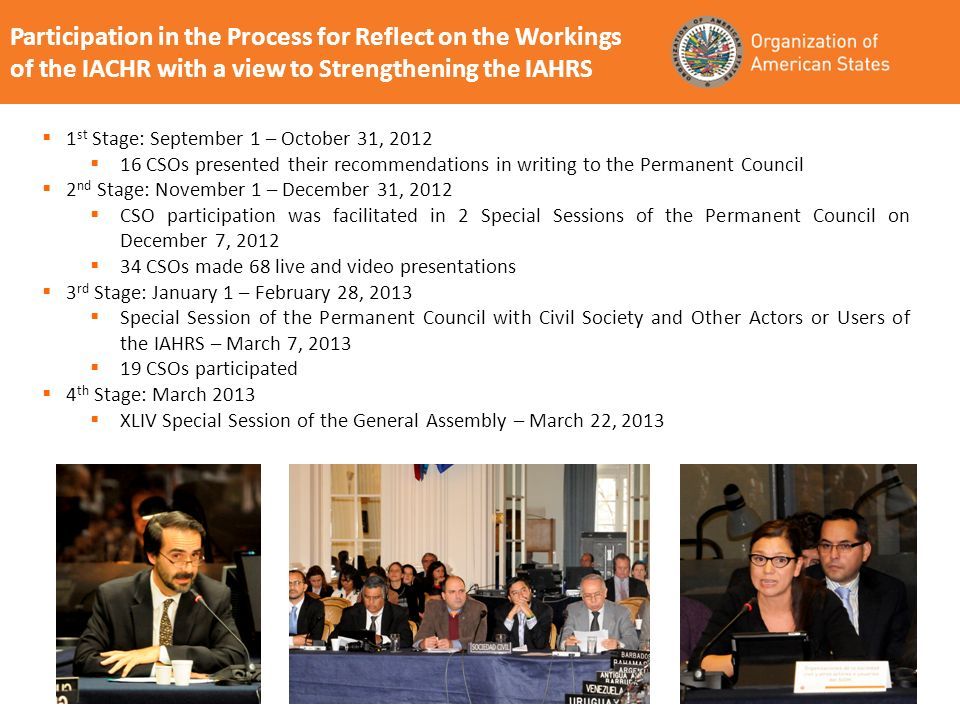 Participation in the Process for Reflect on the Workings of the IACHR with a view to Strengthening the IAHRS 1 st Stage: September 1 – October 31, 201