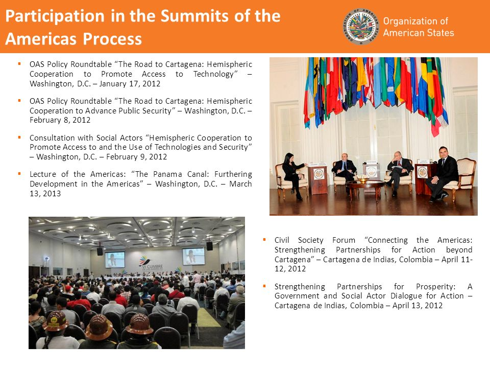 Participation in the Summits of the Americas Process OAS Policy Roundtable The Road to Cartagena: Hemispheric Cooperation to Promote Access to Technol