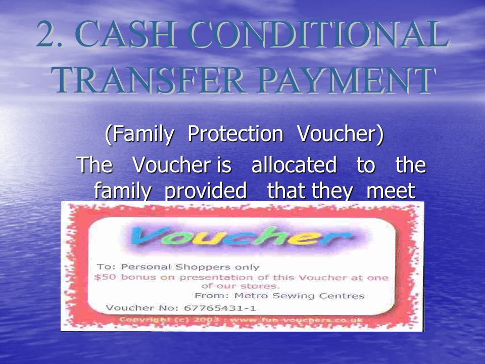 (Family Protection Voucher) The Voucher is allocated to the family provided that they meet certain criteria.