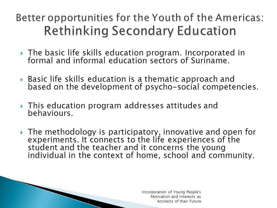 The basic life skills education program.