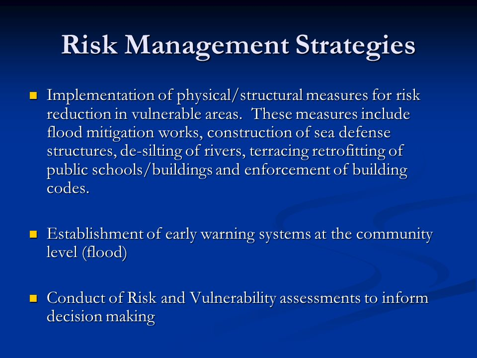 Risk Management Strategies Implementation of physical/structural measures for risk reduction in vulnerable areas.