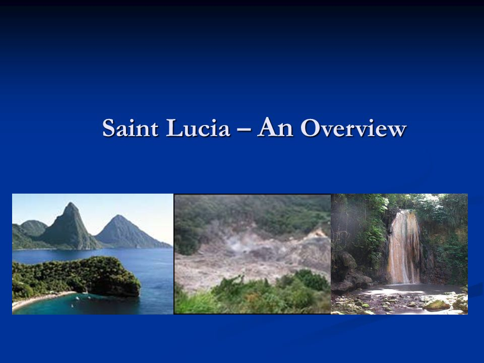 Saint Lucia – An Overview