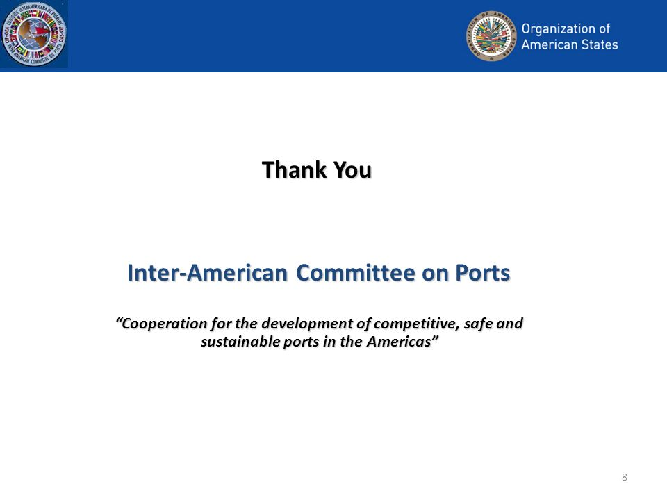 8 Courtesy of: CEPAL Thank You Inter-American Committee on Ports Cooperation for the development of competitive, safe and sustainable ports in the Americas