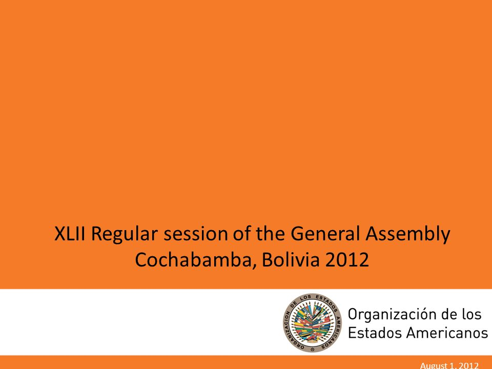 Statistics of the Forty-second regular session Cochabamba, Bolivia 2012 2 Declarations and 66 Resolutions 1482 participants 27 Events