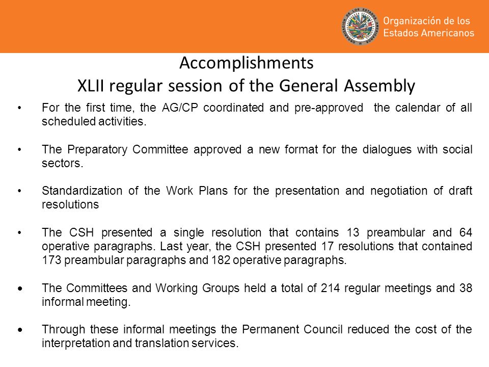 Accomplishments XLII regular session of the General Assembly For the first time, the AG/CP coordinated and pre-approved the calendar of all scheduled