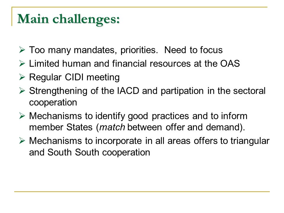 Main challenges: Too many mandates, priorities.