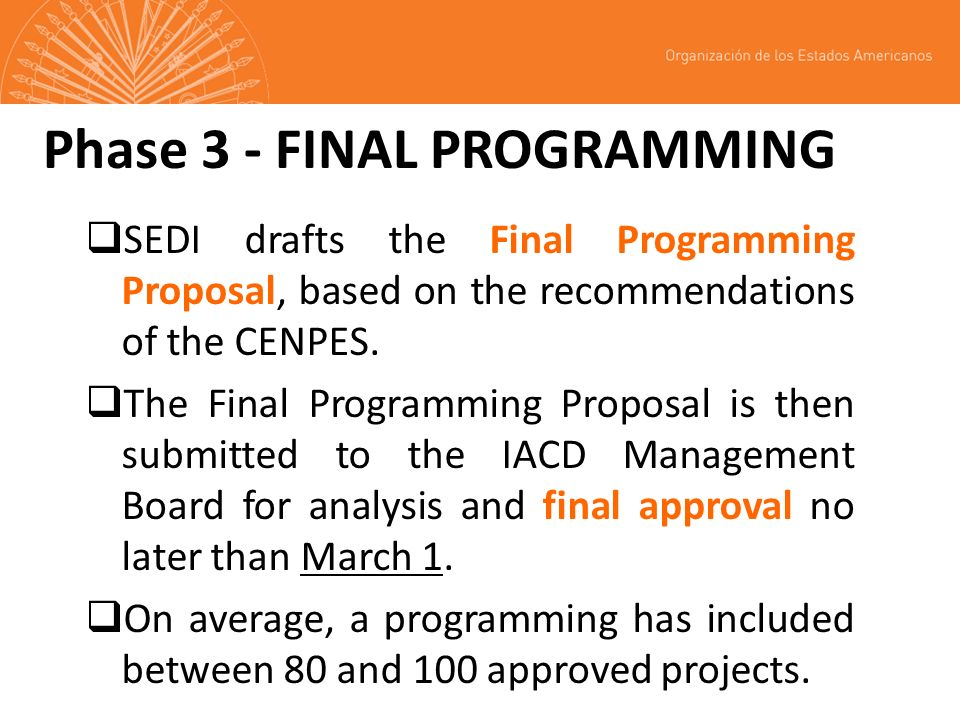 Phase 3 - FINAL PROGRAMMING SEDI drafts the Final Programming Proposal, based on the recommendations of the CENPES. The Final Programming Proposal is