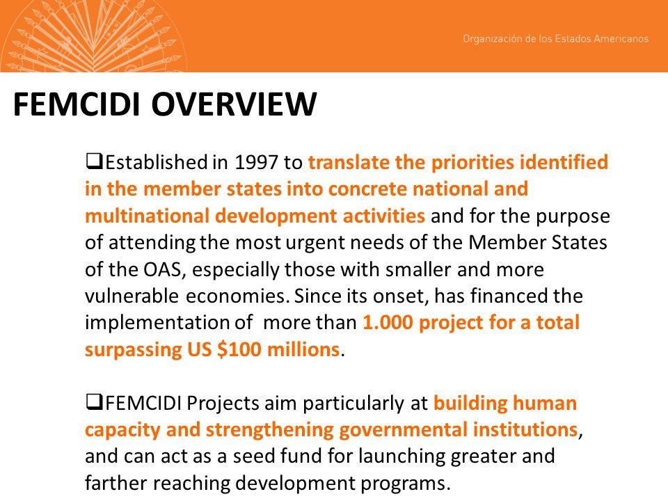 A.Basic instruments governing the Fund Strategic Plan for Partnership for Development 2006-2009 FEMCIDI Statutes Criteria for the Presentation, Selection and Evaluation of Partnership for Development Activities Financed by FEMCIDI