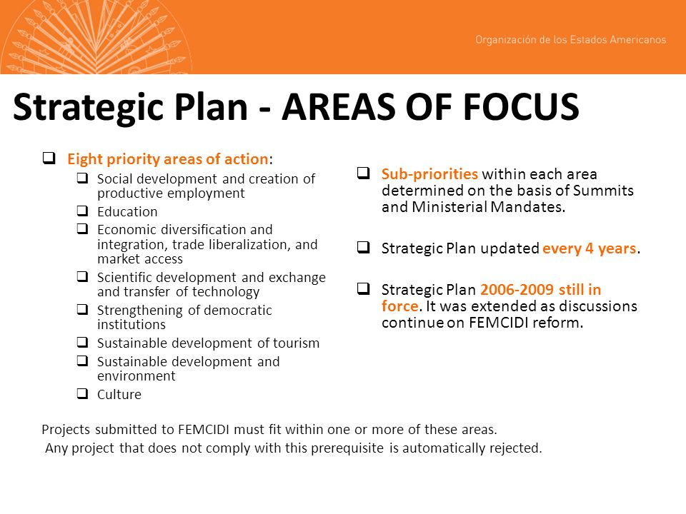 Strategic Plan - AREAS OF FOCUS Eight priority areas of action: Social development and creation of productive employment Education Economic diversific