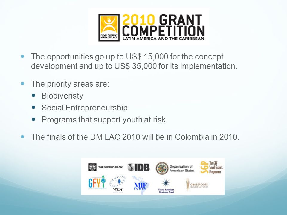 The opportunities go up to US$ 15,000 for the concept development and up to US$ 35,000 for its implementation. The priority areas are: Biodiveristy So