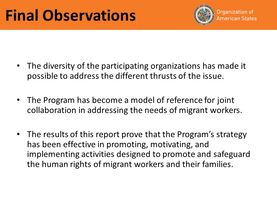 Final Observations The diversity of the participating organizations has made it possible to address the different thrusts of the issue.