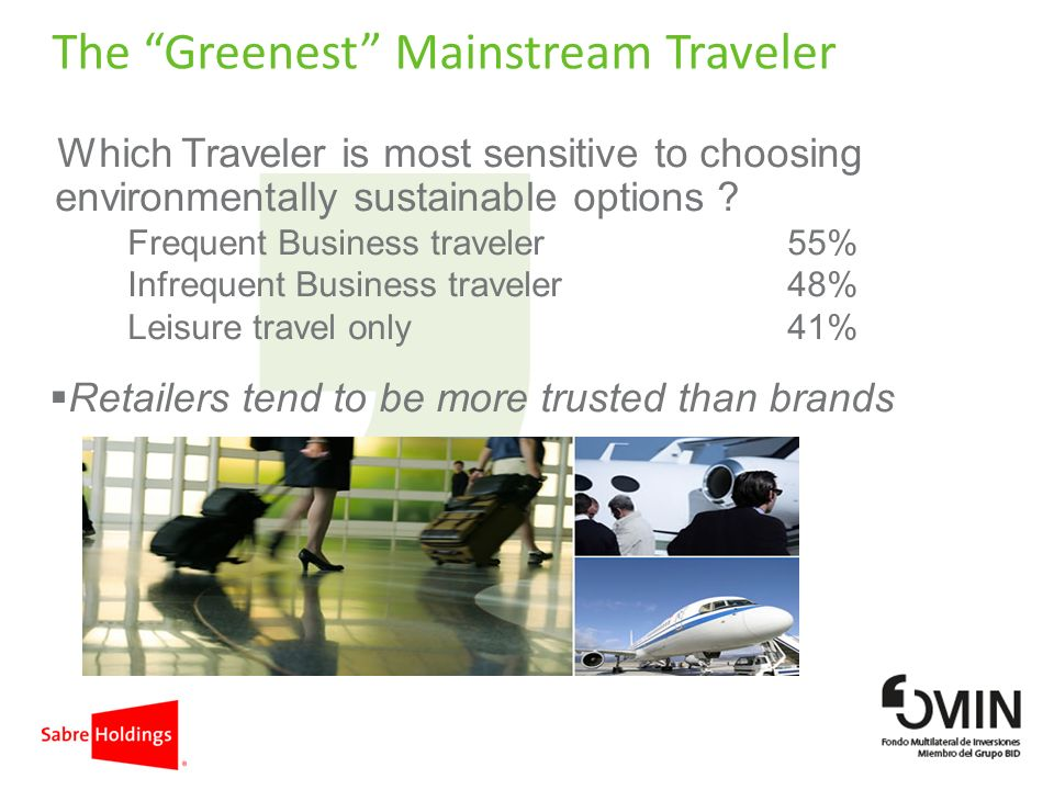 The Greenest Mainstream Traveler Which Traveler is most sensitive to choosing environmentally sustainable options .