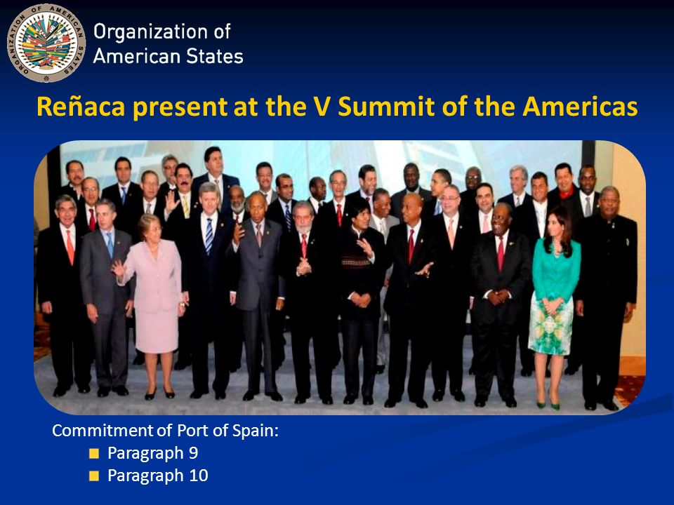 Reñaca present at the V Summit of the Americas Commitment of Port of Spain: Paragraph 9 Paragraph 10