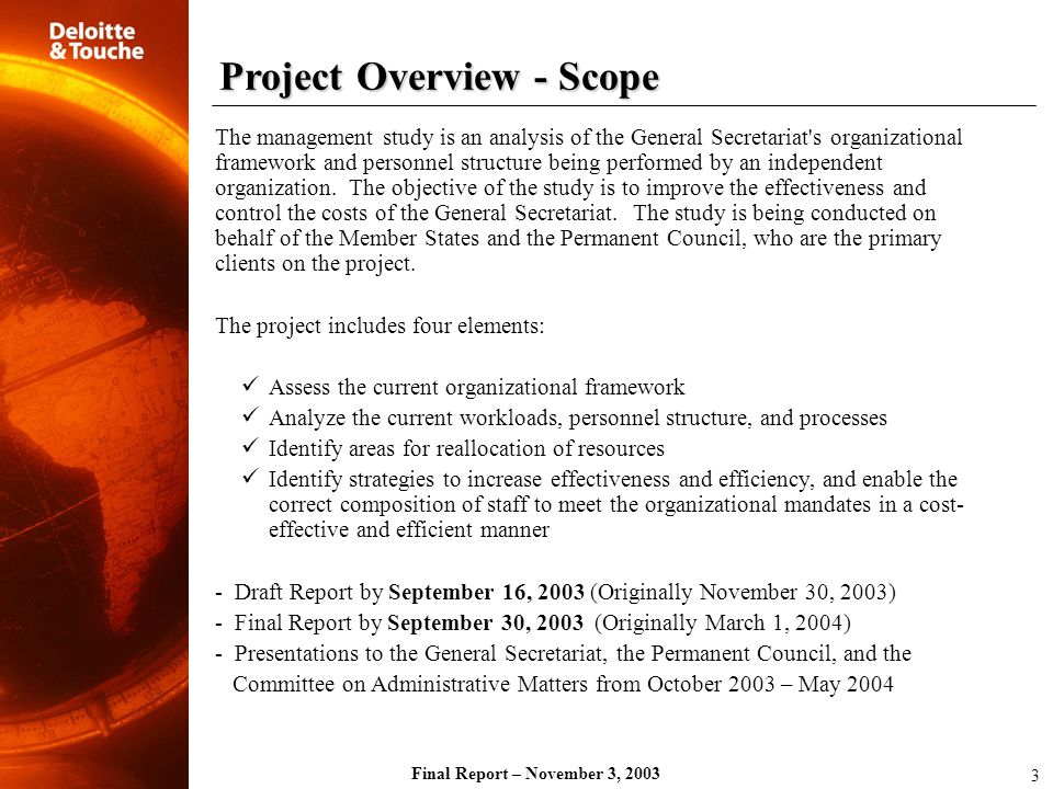 Final Report – November 3, 2003 Description: Implement a strategic planning framework to help the General Secretariat (GS) better define what it is, what it does, and why it does it.