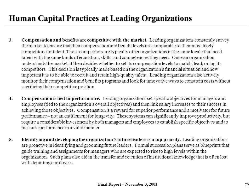 Final Report – November 3, 2003 Human Capital Practices at Leading Organizations 3.Compensation and benefits are competitive with the market. Leading
