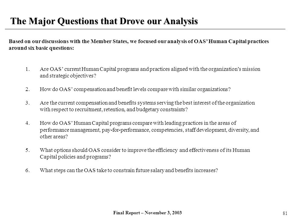 Final Report – November 3, 2003 The Major Questions that Drove our Analysis Based on our discussions with the Member States, we focused our analysis o