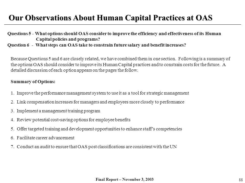 Final Report – November 3, 2003 Our Observations About Human Capital Practices at OAS Questions 5 - What options should OAS consider to improve the ef