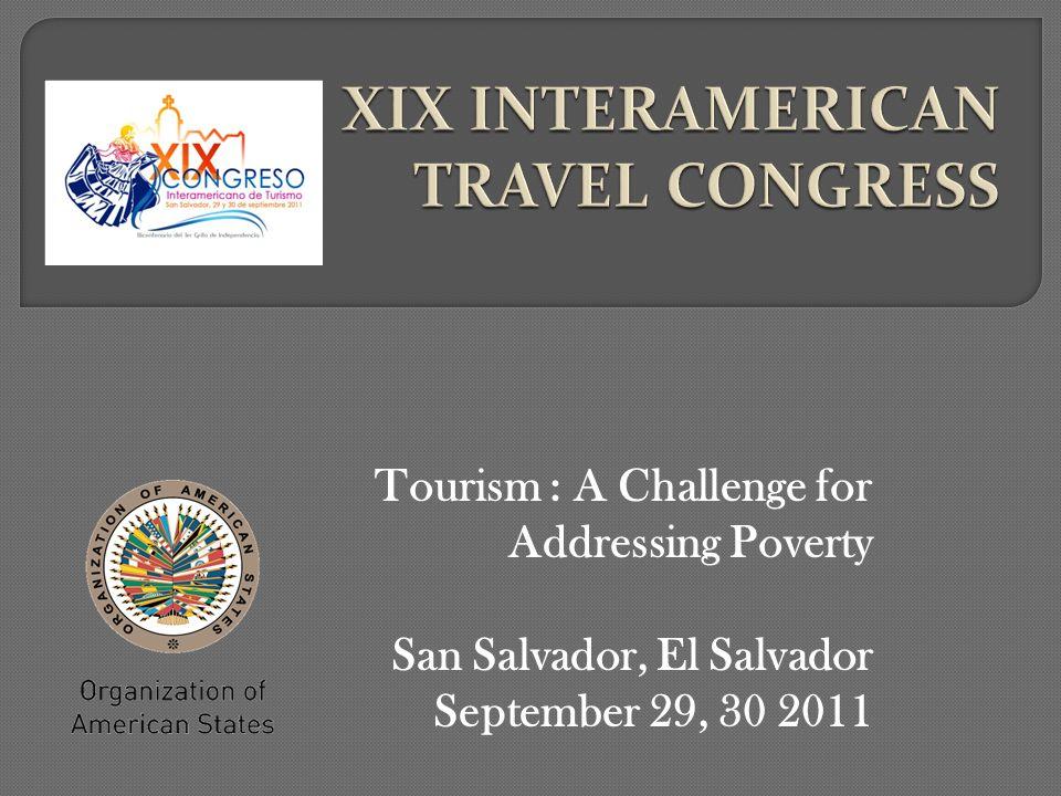 Tourism : A Challenge for Addressing Poverty San Salvador, El Salvador September 29, 30 2011