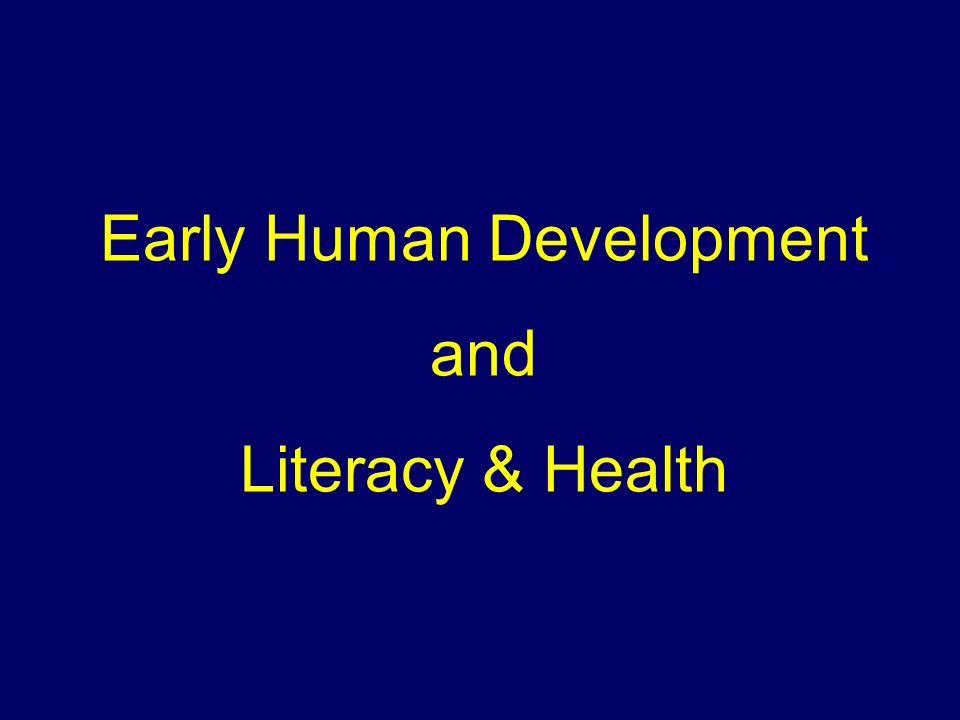 Early Human Development and Literacy & Health