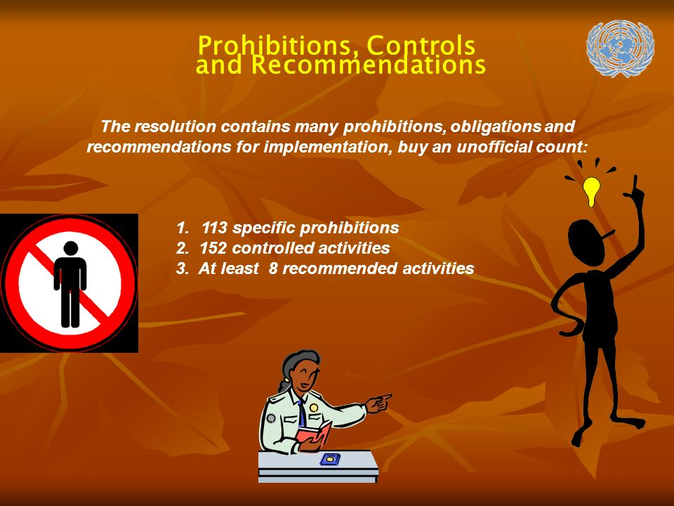 The resolution contains many prohibitions, obligations and recommendations for implementation, buy an unofficial count: Prohibitions, Controls and Recommendations specific prohibitions 2.