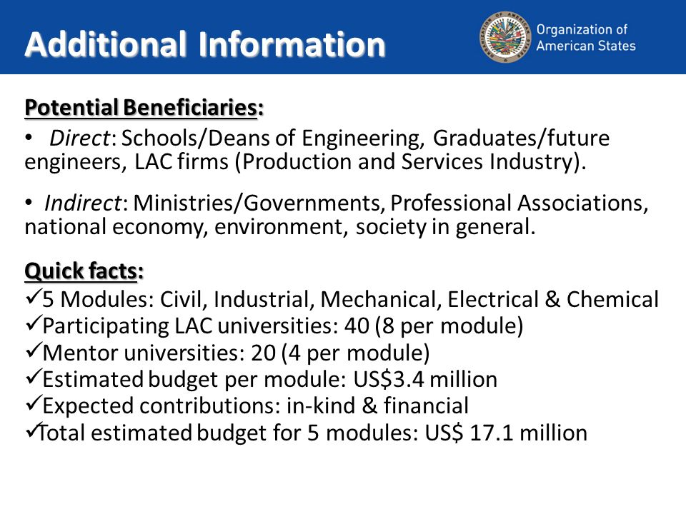 Additional Information Potential Beneficiaries: Direct: Schools/Deans of Engineering, Graduates/future engineers, LAC firms (Production and Services Industry).