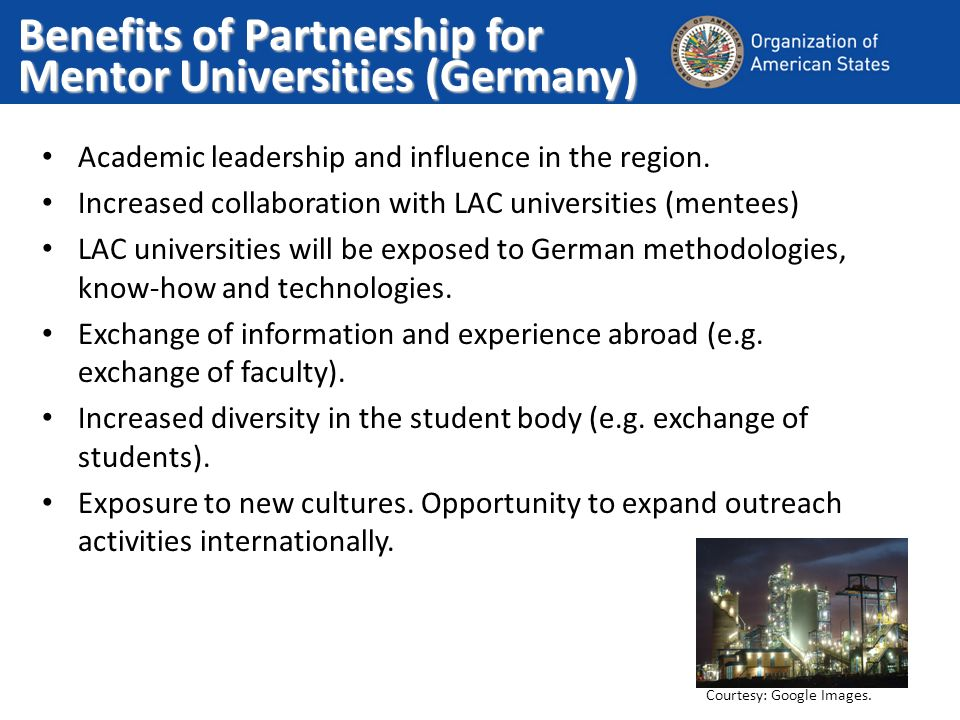 Benefits of Partnership for Mentor Universities (Germany) Academic leadership and influence in the region.