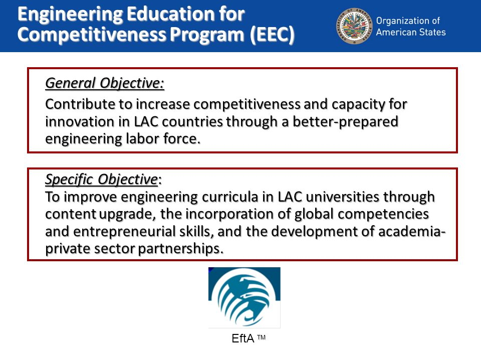 General Objective: Contribute to increase competitiveness and capacity for innovation in LAC countries through a better-prepared engineering labor force.