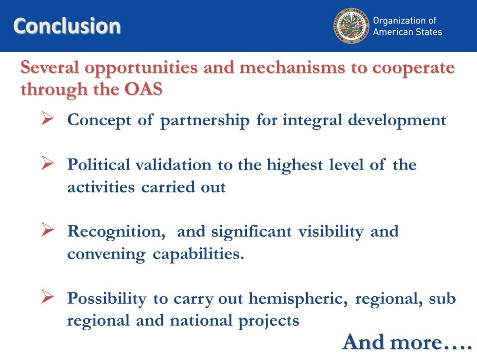 Conclusion Concept of partnership for integral development Political validation to the highest level of the activities carried out Recognition, and si