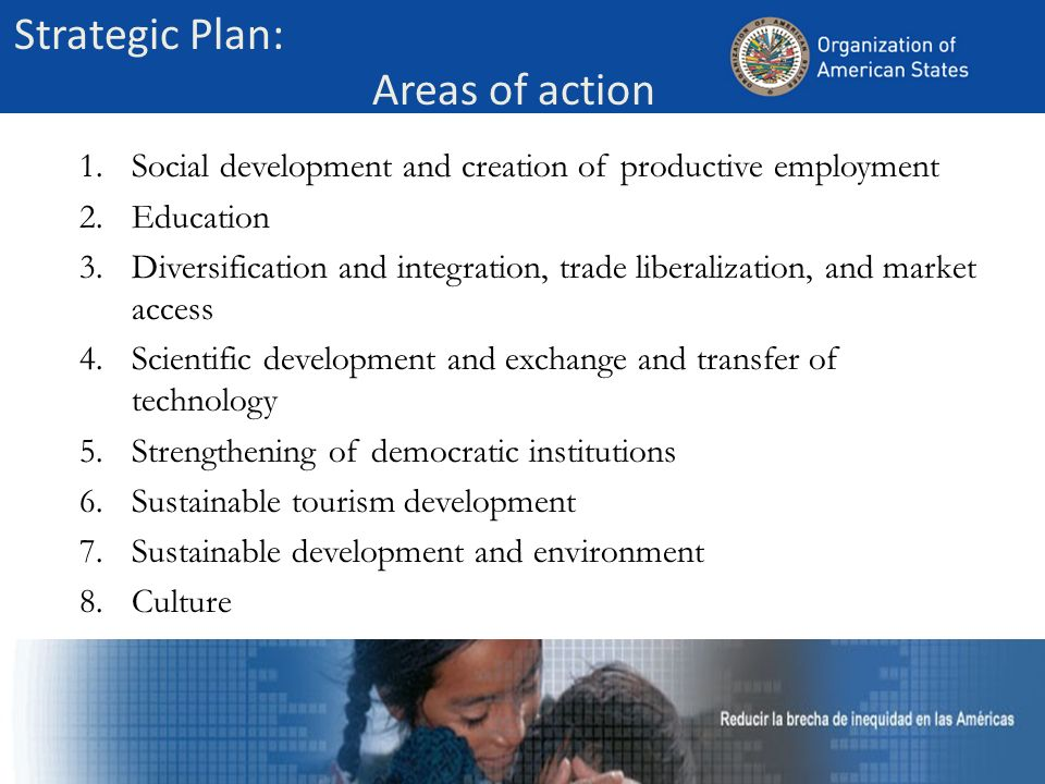 Strategic Plan: Areas of action 1.Social development and creation of productive employment 2.Education 3.Diversification and integration, trade libera