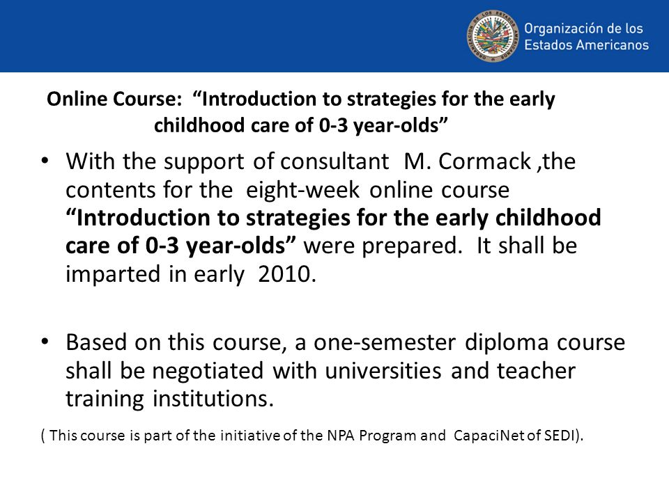 Online Course: Introduction to strategies for the early childhood care of 0-3 year-olds With the support of consultant M. Cormack,the contents for the