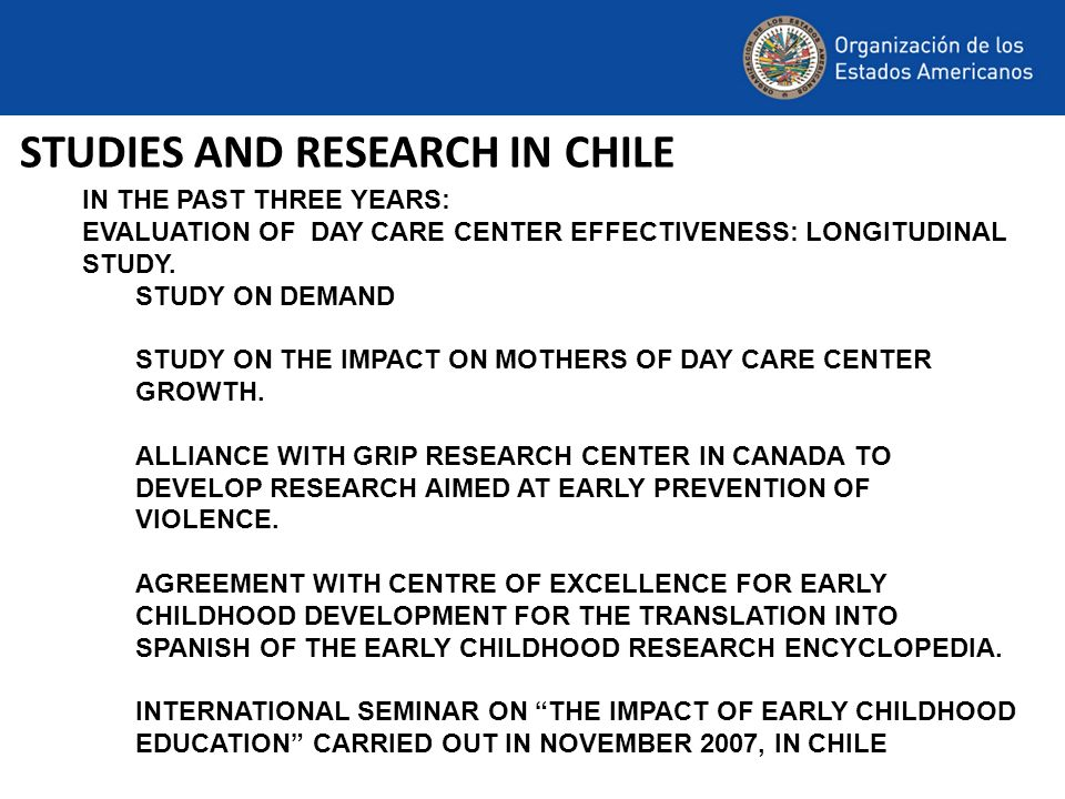 STUDIES AND RESEARCH IN CHILE IN THE PAST THREE YEARS: EVALUATION OF DAY CARE CENTER EFFECTIVENESS: LONGITUDINAL STUDY. STUDY ON DEMAND STUDY ON THE I