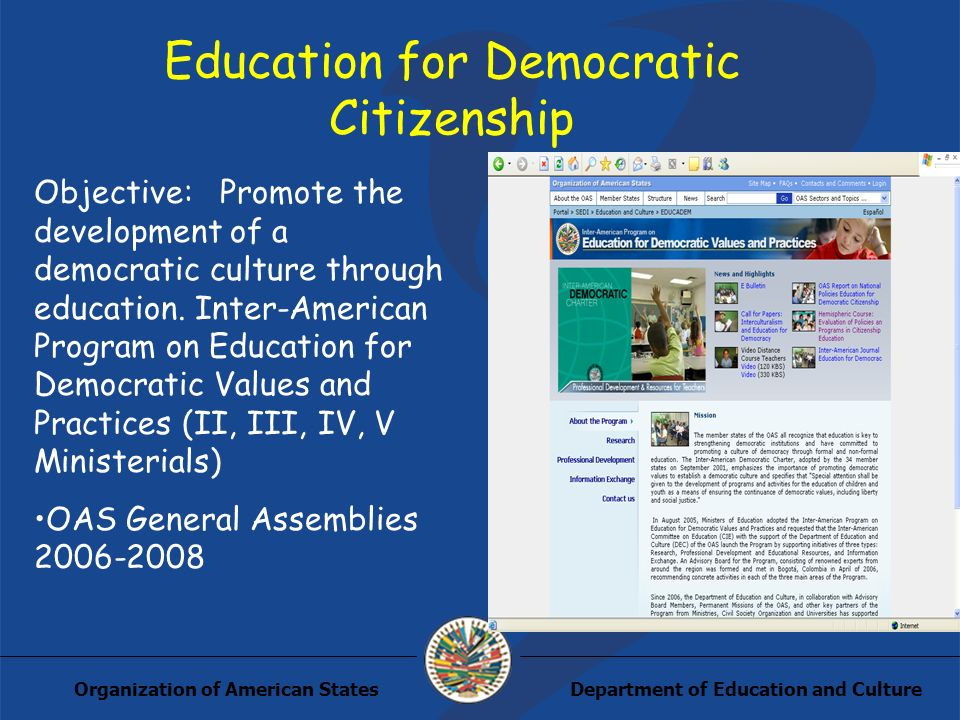 Department of Education and CultureOrganization of American States Education for Democratic Citizenship Objective: Promote the development of a democr