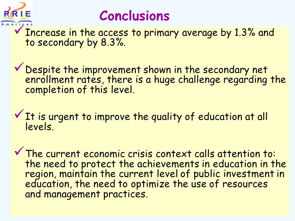 Conclusions Increase in the access to primary average by 1.3% and to secondary by 8.3%.