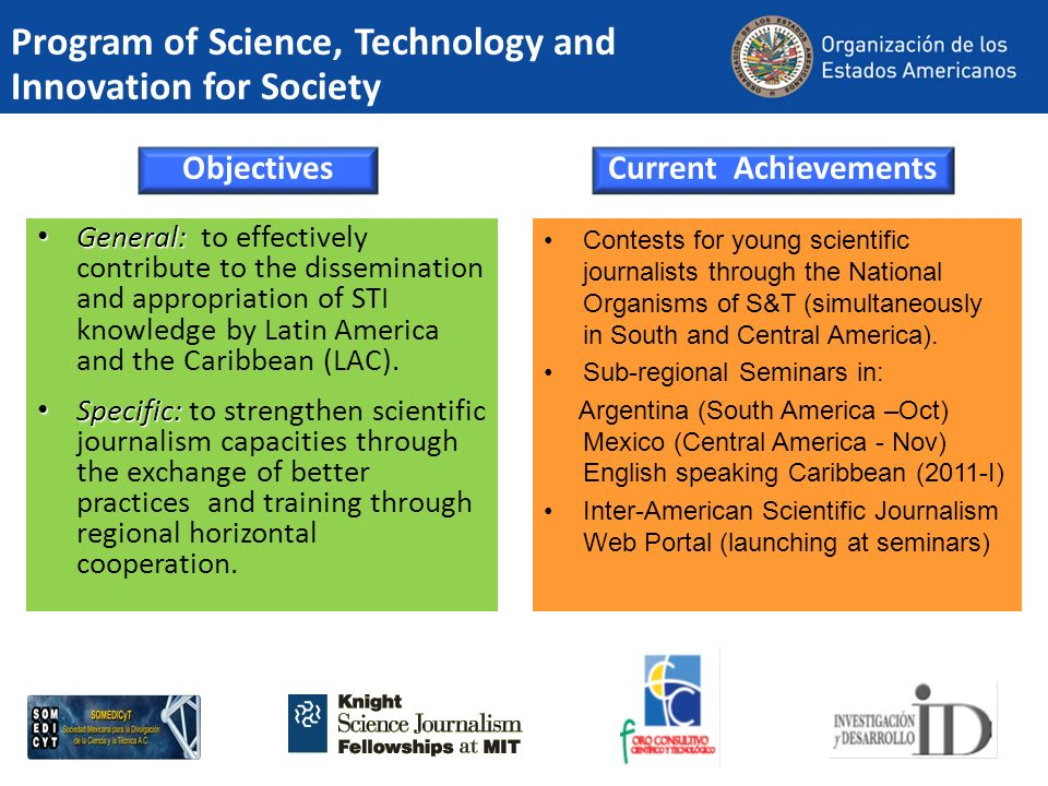 Program of Science, Technology and Innovation for Society Objectives General: General: to effectively contribute to the dissemination and appropriatio