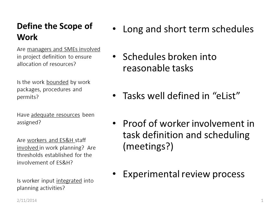 Define the Scope of Work Long and short term schedules Schedules broken into reasonable tasks Tasks well defined in eList Proof of worker involvement in task definition and scheduling (meetings?) Experimental review process Are managers and SMEs involved in project definition to ensure allocation of resources.